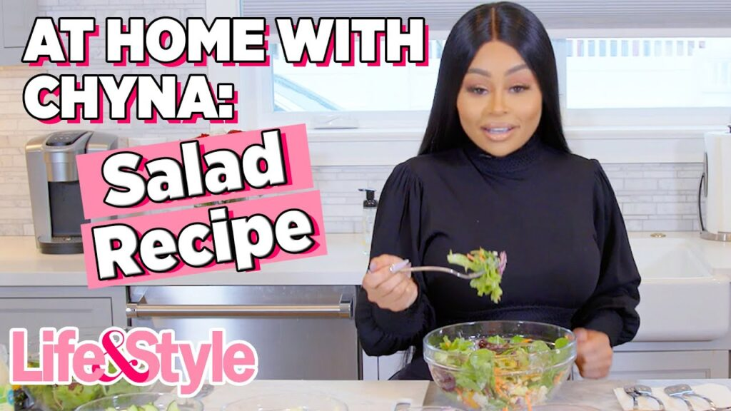 Blac Chyna Best Salad Recipe | At Home With Chyna